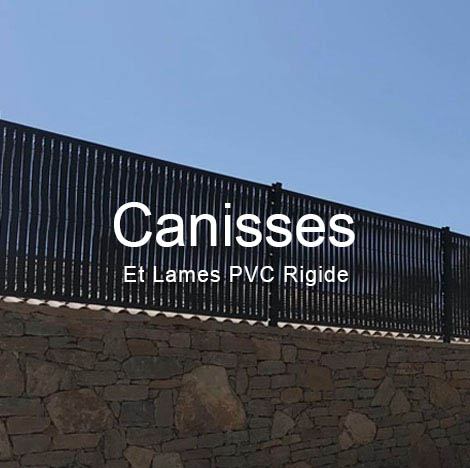 vente canisses PVC et kit lame rigide
